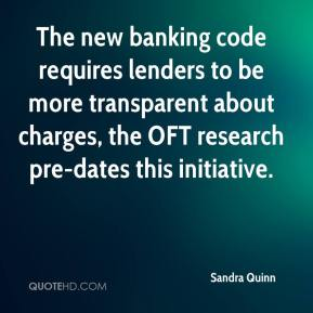 The new banking code requires lenders to be more transparent about charges, the OFT research pre-dates this initiative.