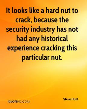 It looks like a hard nut to crack, because the security industry has not had any historical experience cracking this particular nut.