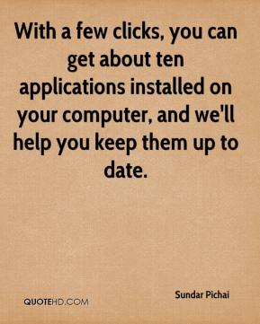 With a few clicks, you can get about ten applications installed on your computer, and we'll help you keep them up to date.
