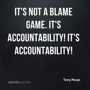 Terry Moran  - It's not a blame game. It's accountability! It's accountability!