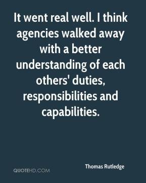 Thomas Rutledge  - It went real well. I think agencies walked away with a better understanding of each others' duties, responsibilities and capabilities.