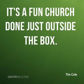 It's a fun church done just outside the box.