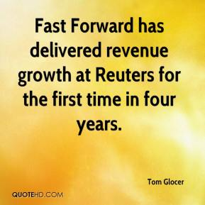 Tom Glocer  - Fast Forward has delivered revenue growth at Reuters for the first time in four years.