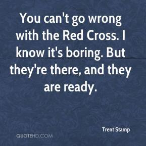 Trent Stamp  - You can't go wrong with the Red Cross. I know it's boring. But they're there, and they are ready.