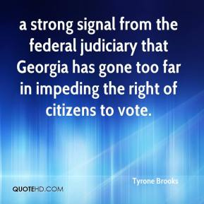 Tyrone Brooks  - a strong signal from the federal judiciary that Georgia has gone too far in impeding the right of citizens to vote.