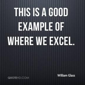 William Glass  - This is a good example of where we excel.