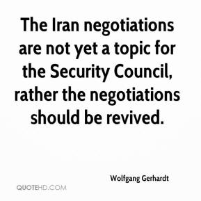 Wolfgang Gerhardt  - The Iran negotiations are not yet a topic for the Security Council, rather the negotiations should be revived.