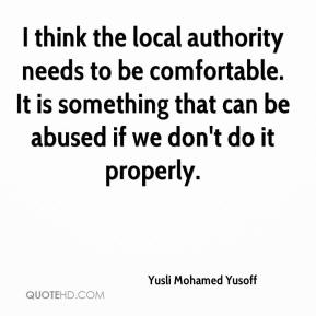 Yusli Mohamed Yusoff  - I think the local authority needs to be comfortable. It is something that can be abused if we don't do it properly.
