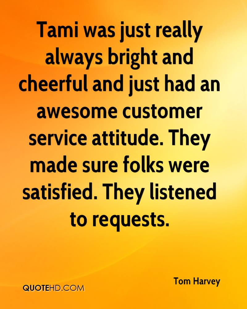 Tami was just really always bright and cheerful and just had an awesome customer service attitude. They made sure folks were satisfied. They listened to requests.