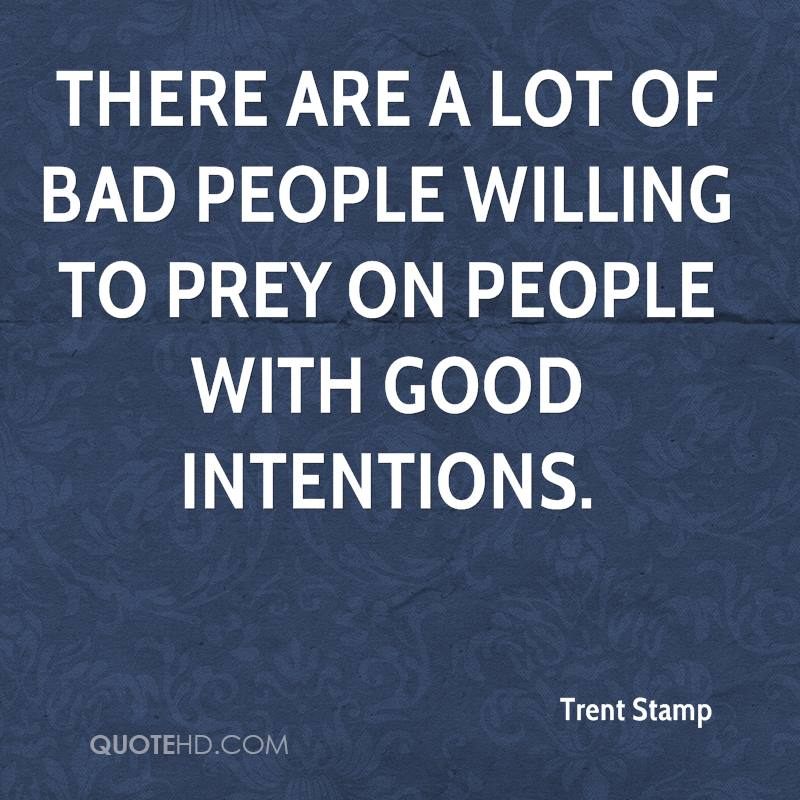 Bad People Quotes: Trent Stamp Quotes