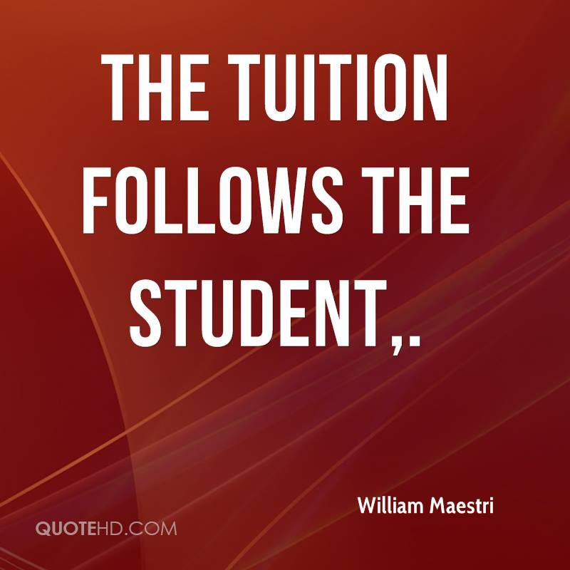 The tuition follows the student.