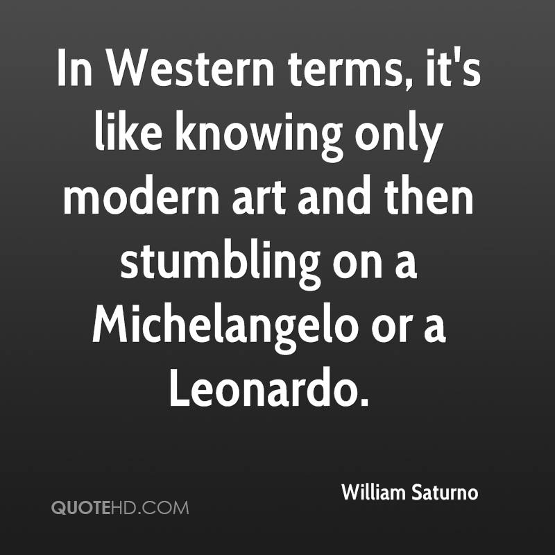 In Western terms, it's like knowing only modern art and then stumbling on a Michelangelo or a Leonardo.