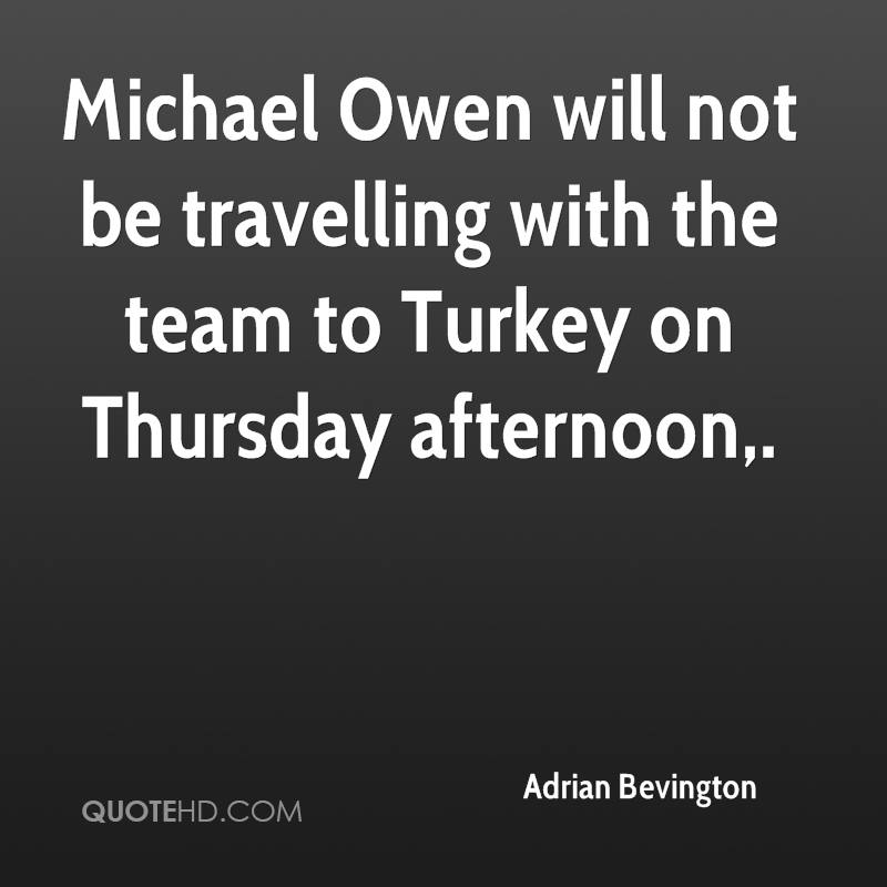 Michael Owen will not be travelling with the team to Turkey on Thursday afternoon.