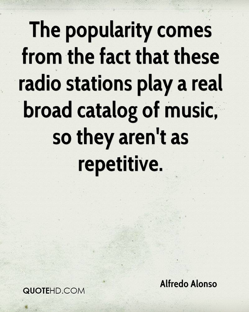 The popularity comes from the fact that these radio stations play a real broad catalog of music, so they aren't as repetitive.