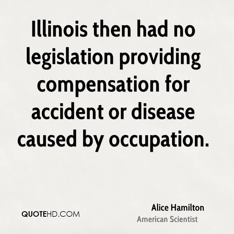 Illinois then had no legislation providing compensation for accident or disease caused by occupation.