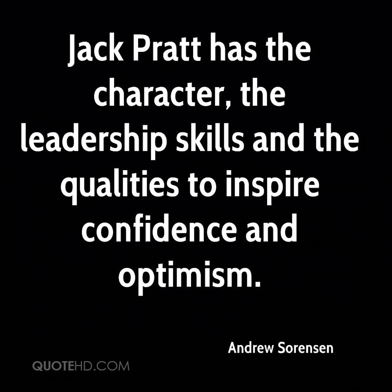 Jack Pratt has the character, the leadership skills and the qualities to inspire confidence and optimism.