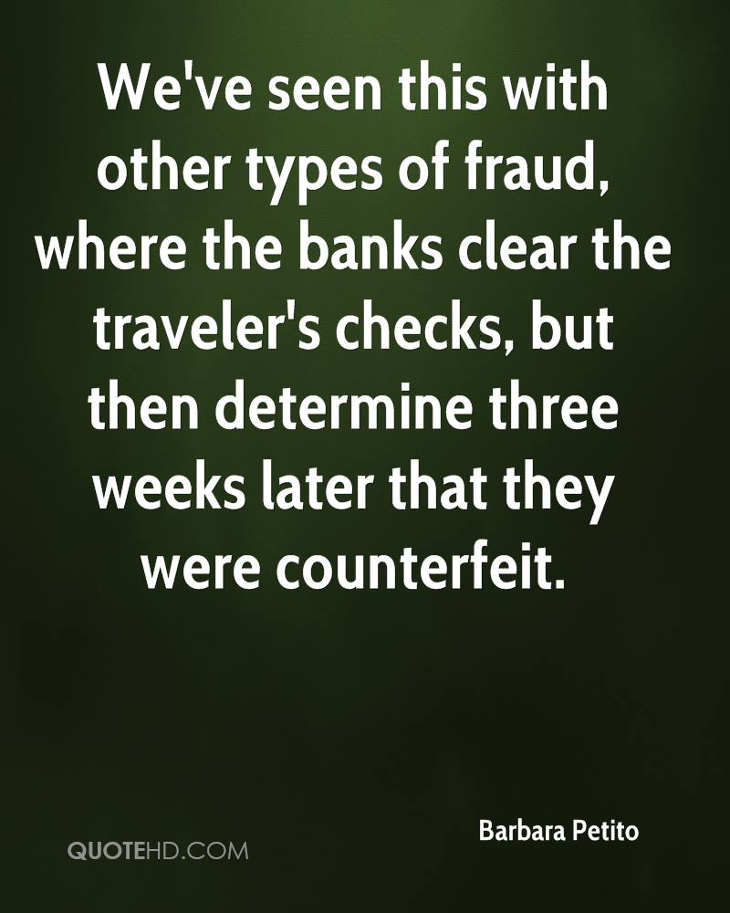 We've seen this with other types of fraud, where the banks clear the traveler's checks, but then determine three weeks later that they were counterfeit.