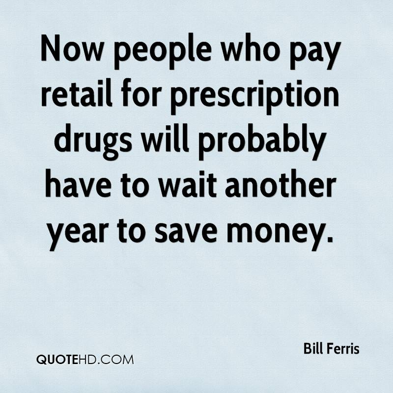 Now people who pay retail for prescription drugs will probably have to wait another year to save money.