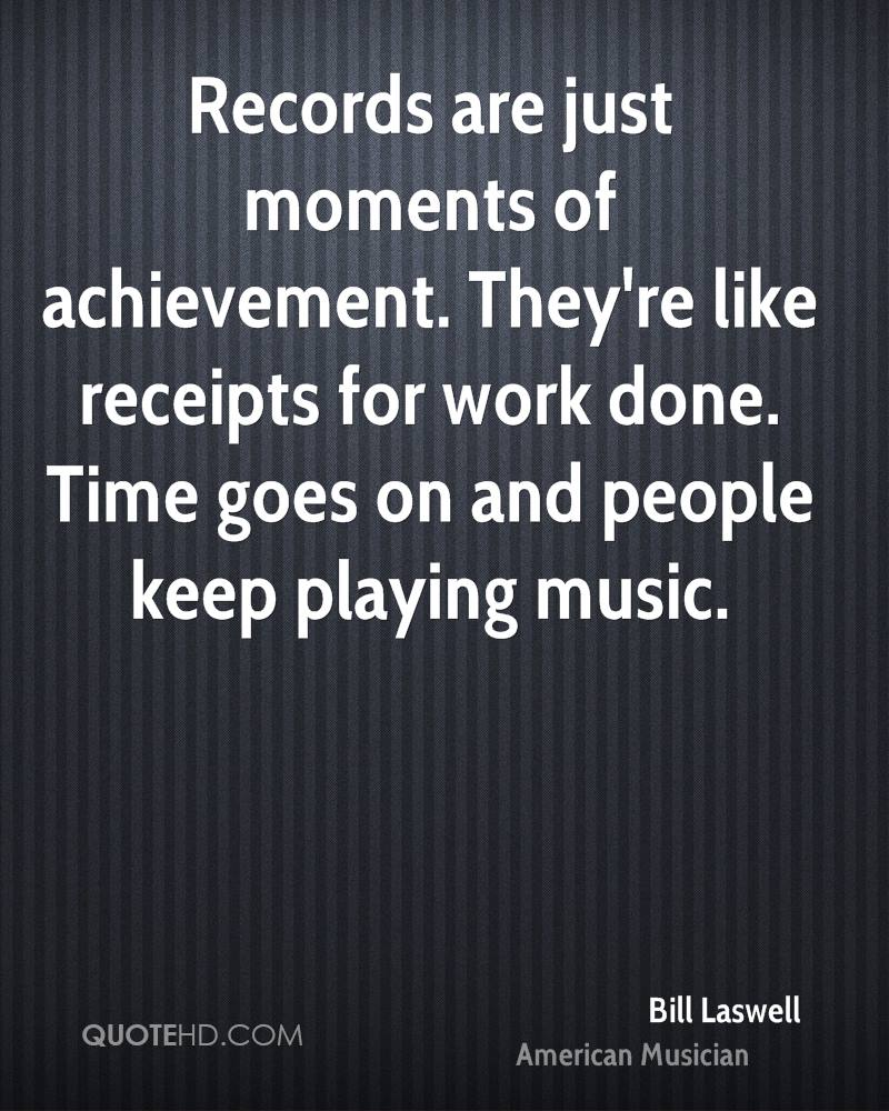 Records are just moments of achievement. They're like receipts for work done. Time goes on and people keep playing music.