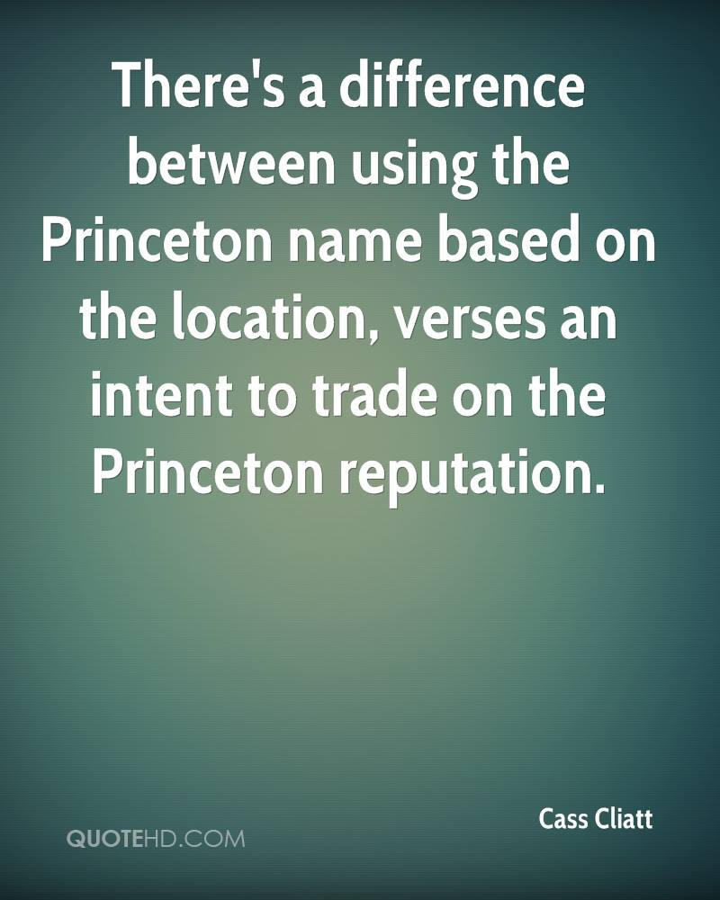There's a difference between using the Princeton name based on the location, verses an intent to trade on the Princeton reputation.