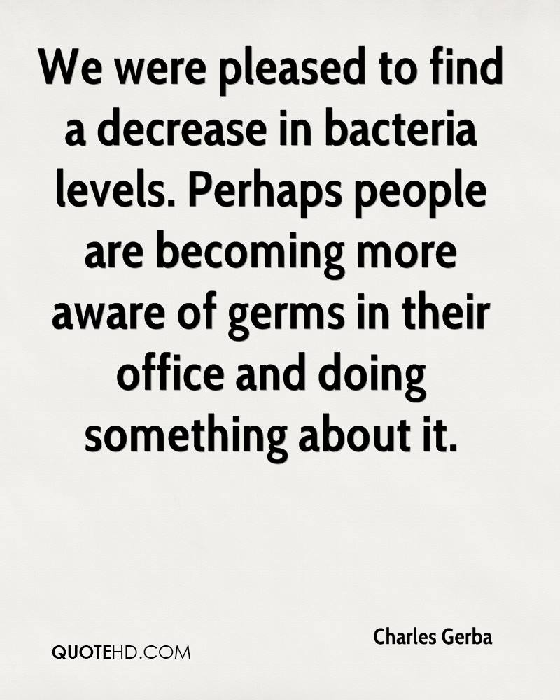 We were pleased to find a decrease in bacteria levels. Perhaps people are becoming more aware of germs in their office and doing something about it.