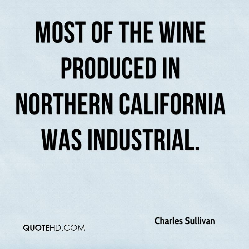 Most of the wine produced in Northern California was industrial.