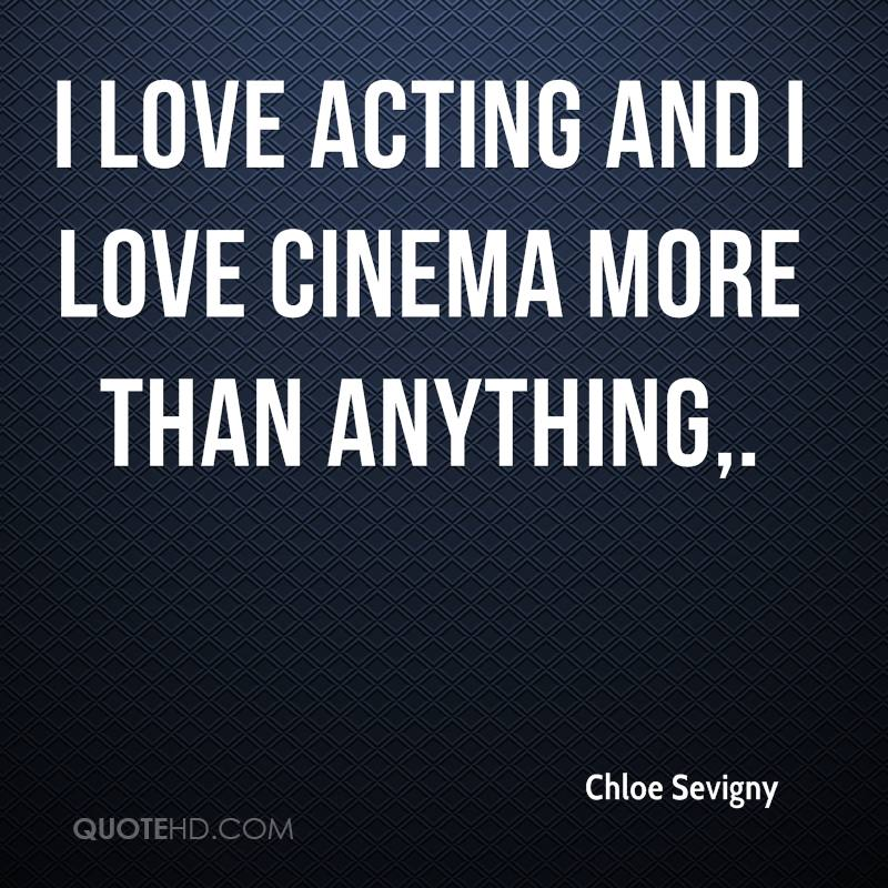 I Love You More Than Anything Quotes: Chloe Sevigny Quotes