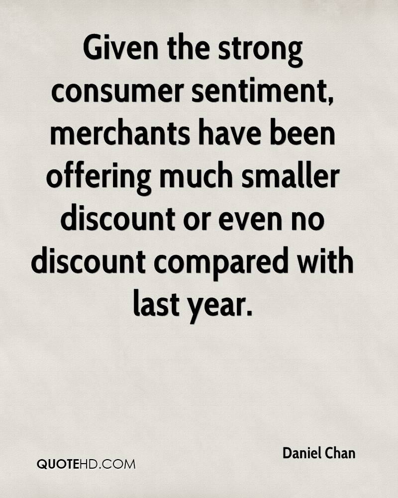 Given the strong consumer sentiment, merchants have been offering much smaller discount or even no discount compared with last year.