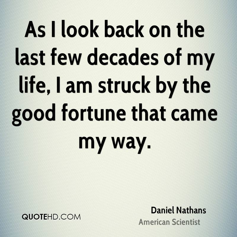 As I look back on the last few decades of my life, I am struck by the good fortune that came my way.