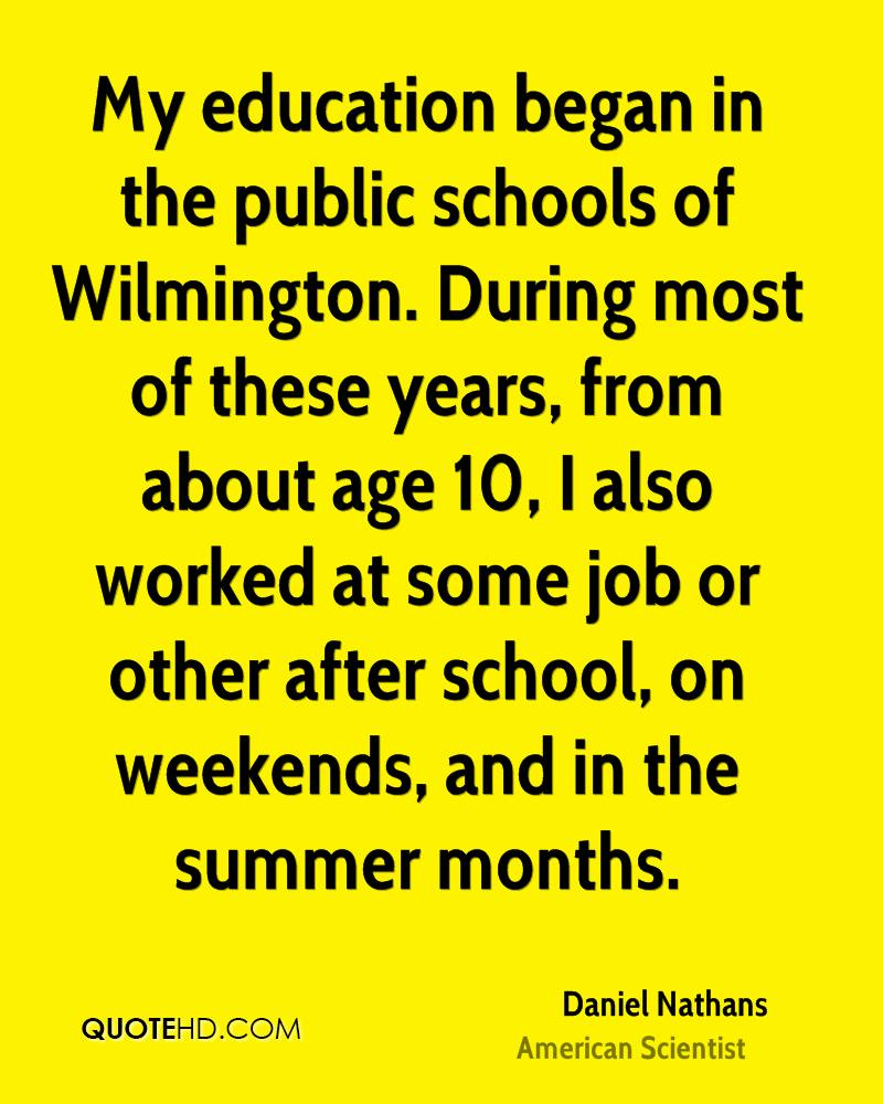 My education began in the public schools of Wilmington. During most of these years, from about age 10, I also worked at some job or other after school, on weekends, and in the summer months.