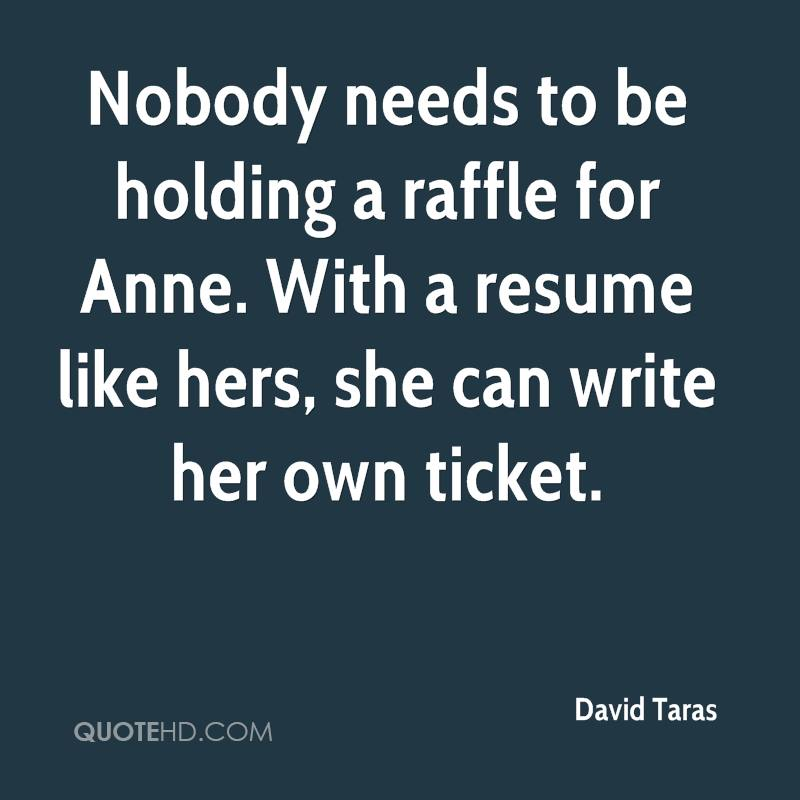 Nobody needs to be holding a raffle for Anne. With a resume like hers, she can write her own ticket.
