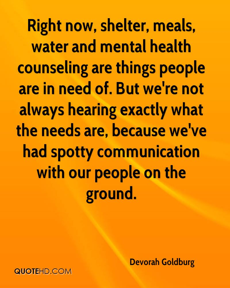 Right now, shelter, meals, water and mental health counseling are things people are in need of. But we're not always hearing exactly what the needs are, because we've had spotty communication with our people on the ground.