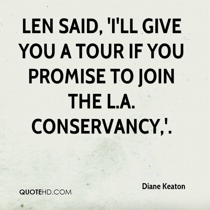 Len said, 'I'll give you a tour if you promise to join the L.A. Conservancy,'.