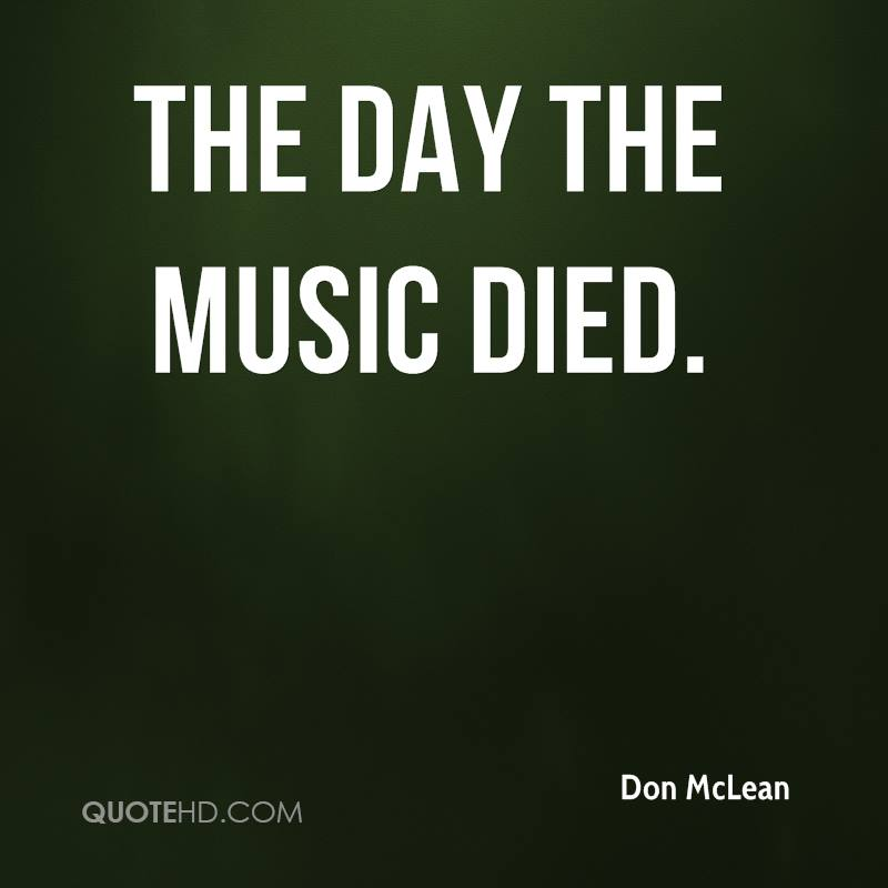 """the day the music died We tend to refer to the next day as """"the day the music died"""" i had a 3-day-old baby and now a dead husband i was a brand-new mother and now a widow at only 31 years old."""