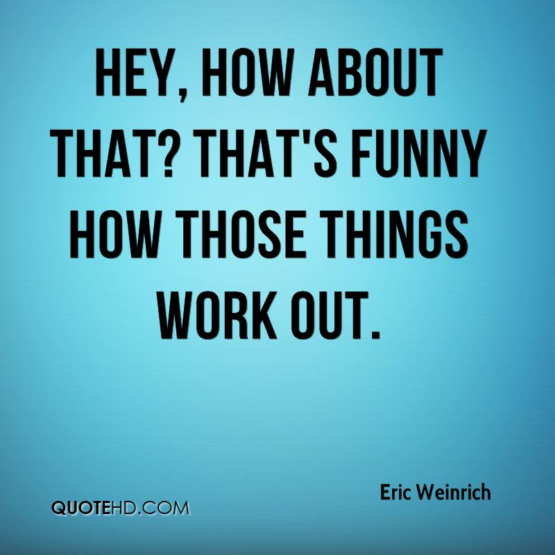 Eric Weinrich Quotes | QuoteHD