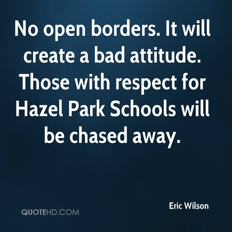 No open borders. It will create a bad attitude. Those with respect for Hazel Park Schools will be chased away.
