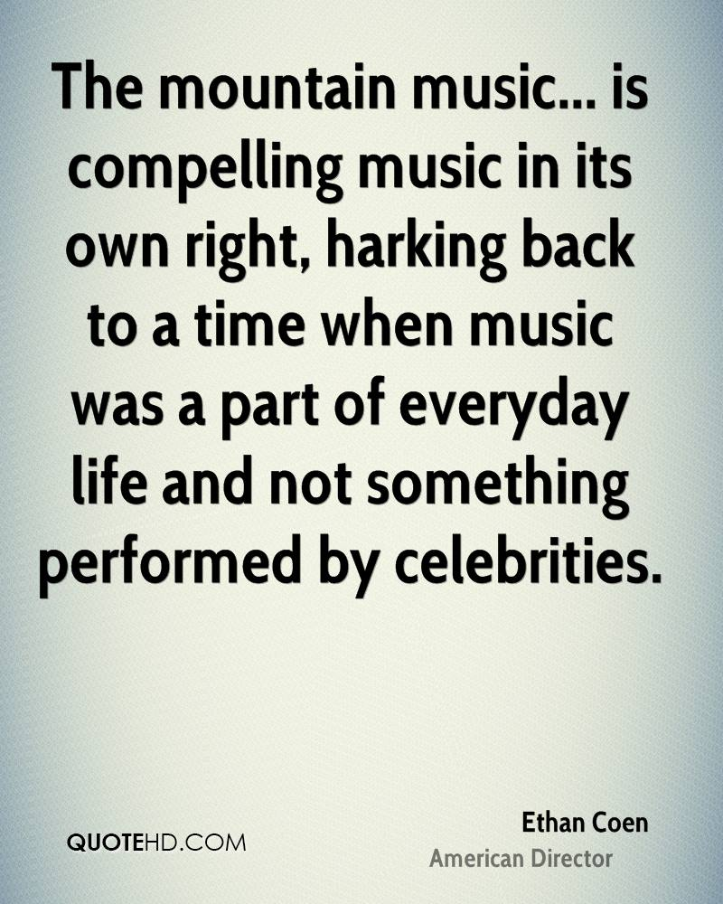 The mountain music... is compelling music in its own right, harking back to a time when music was a part of everyday life and not something performed by celebrities.