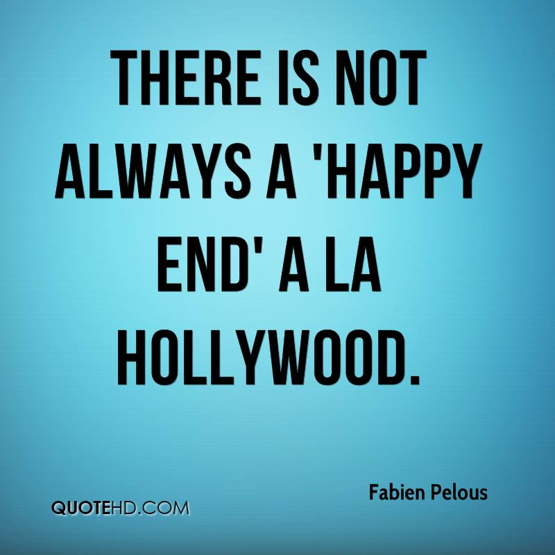 There is not always a 'happy end' a la Hollywood.