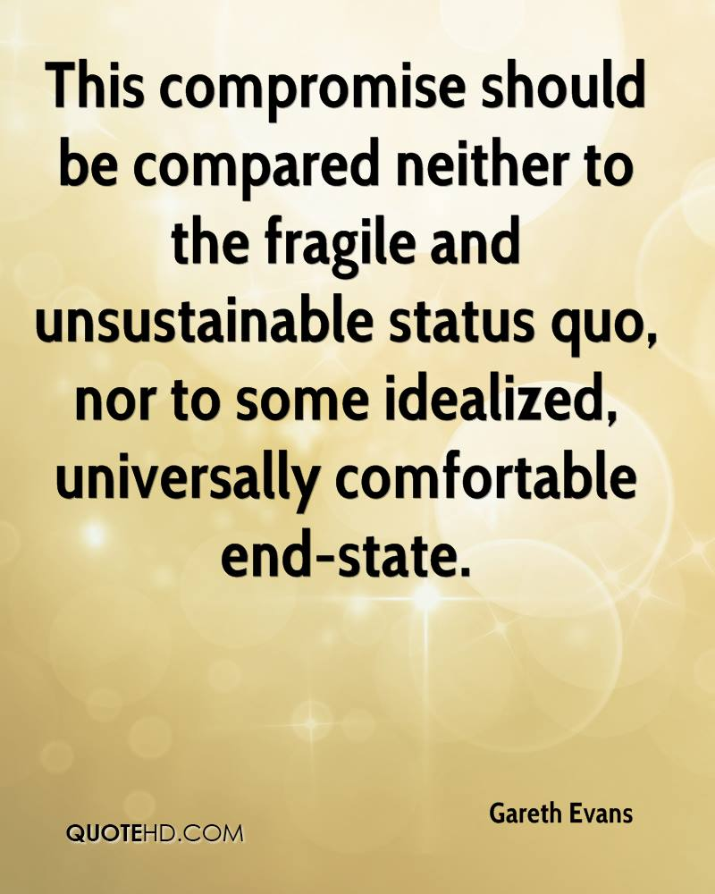 This compromise should be compared neither to the fragile and unsustainable status quo, nor to some idealized, universally comfortable end-state.