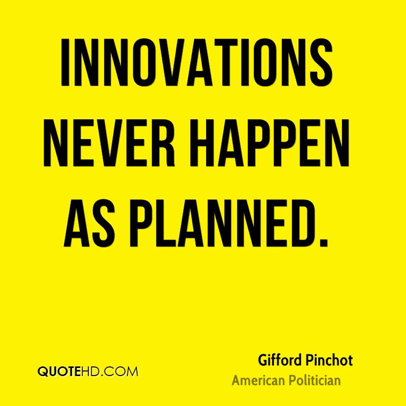 Innovations never happen as planned.
