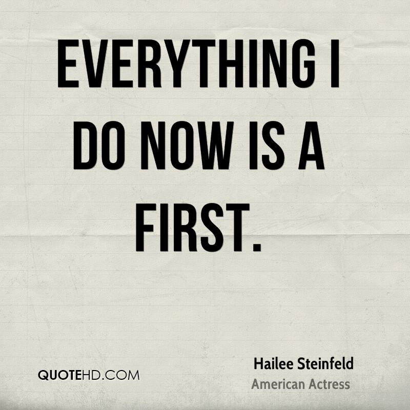 Everything I do now is a first.