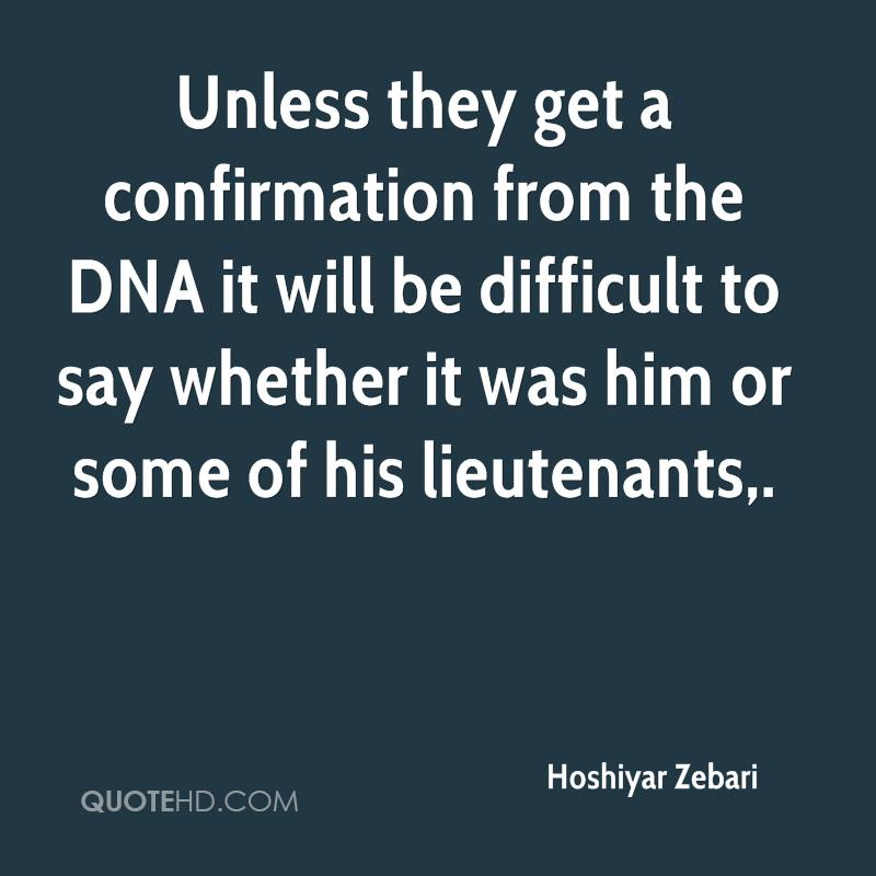 Confirmation Quotes And Sayings Unless They Get a Confirmation From The Dna it Will be Difficult to Say