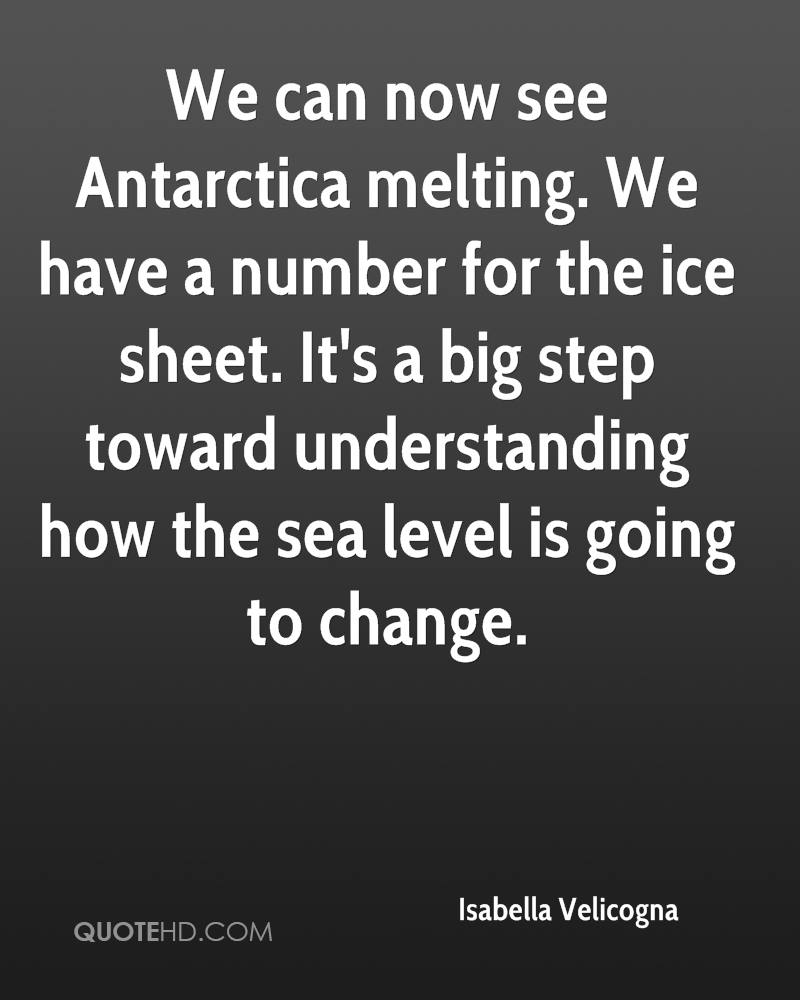 We can now see Antarctica melting. We have a number for the ice sheet. It's a big step toward understanding how the sea level is going to change.