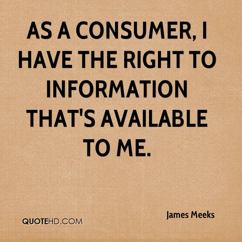 As a consumer, I have the right to information that's available to me.