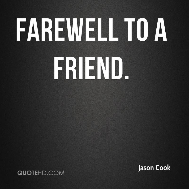 Farewell to a friend.