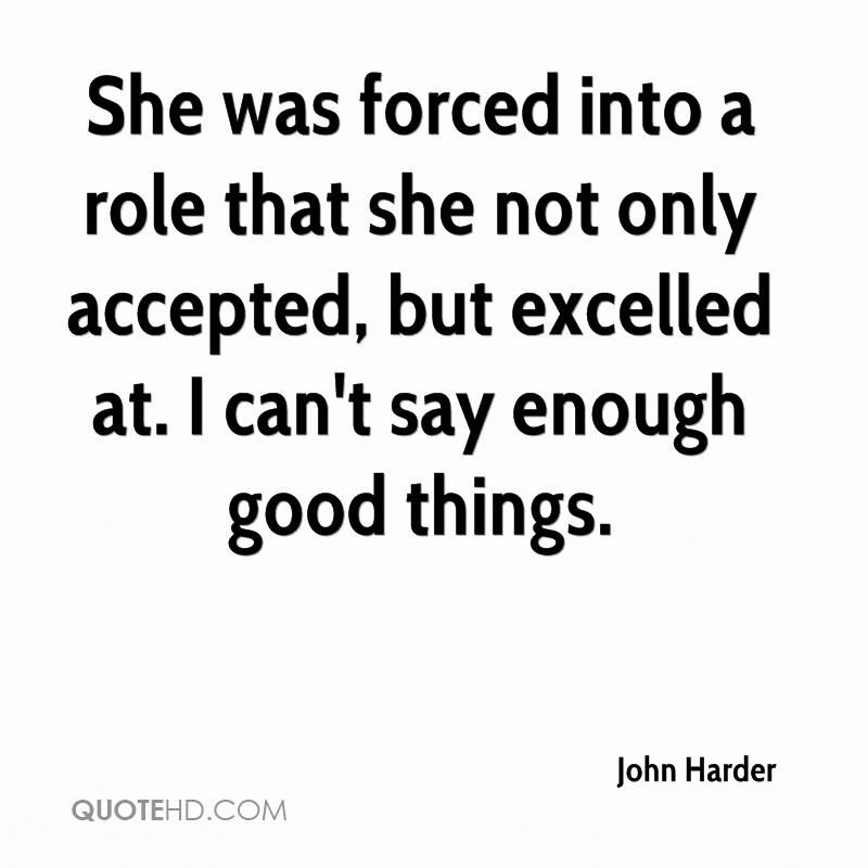 She was forced into a role that she not only accepted, but excelled at. I can't say enough good things.