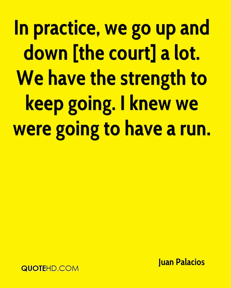 In practice, we go up and down [the court] a lot. We have the strength to keep going. I knew we were going to have a run.