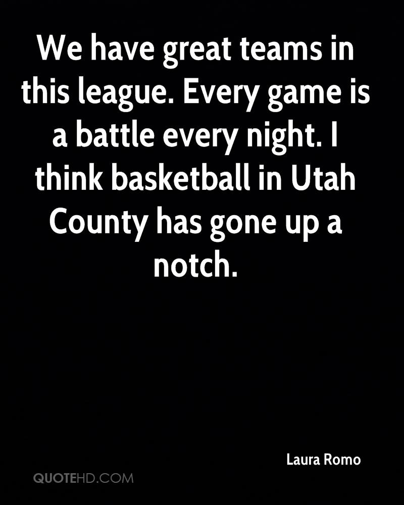 We have great teams in this league. Every game is a battle every night. I think basketball in Utah County has gone up a notch.
