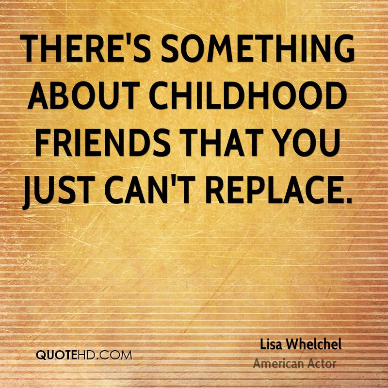 Quotes About Friendship In Childhood : Lisa whelchel quotes quotehd