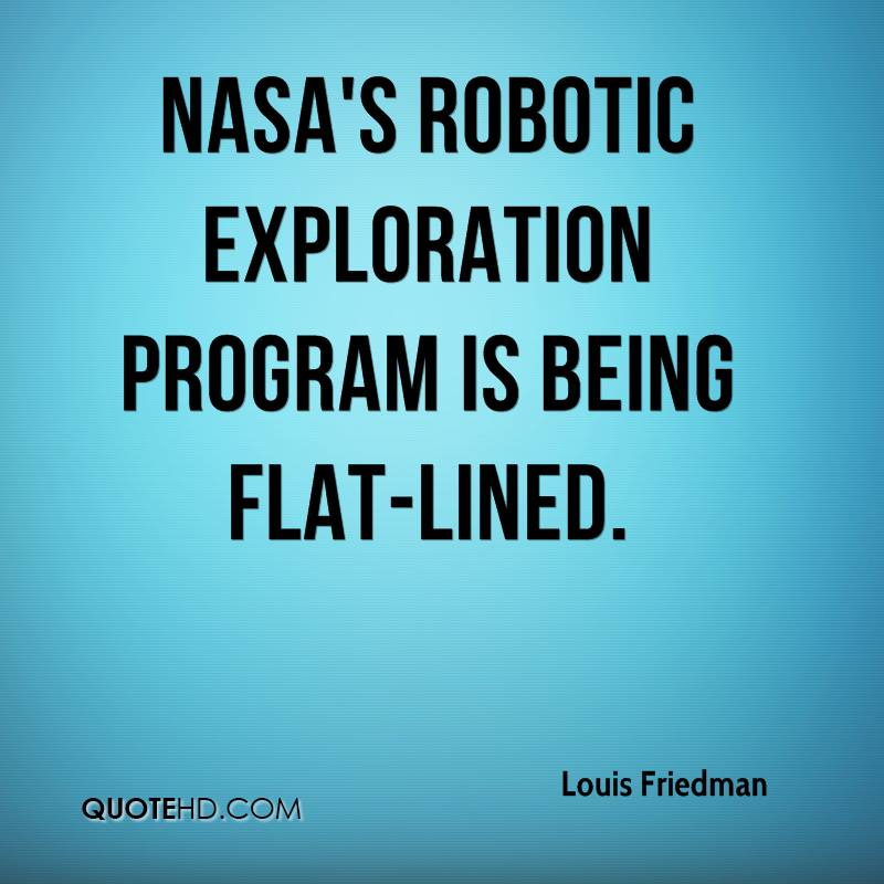 NASA's robotic exploration program is being flat-lined.